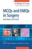 img - for MCQs and EMQs in Surgery: A Bailey & Love Revision Guide, Second Edition book / textbook / text book
