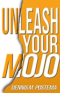Unleash Your Mojo by Dennis Postema ebook deal