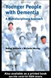 img - for Younger People With Dementia: A Multidisciplinary Approach book / textbook / text book
