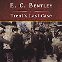Trent's Last Case (       UNABRIDGED) by E C. Bentley Narrated by Simon Vance