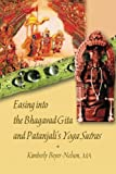 img - for Easing into the Bhagavad Gita and Patanjali's Yoga Sutras book / textbook / text book