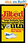 Jilted Generation: How Britain has Ba...