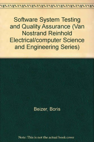 Software System Testing And Quality Assurance (Van Nostrand Reinhold Electrical/Computer Science And Engineering Series)