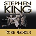 Rose Madder (       UNABRIDGED) by Stephen King Narrated by Blair Brown