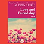 Love and Friendship: A Novel | Alison Lurie