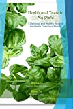 #8: Health and Taste in  My Plate: 8 Delicious and Healthy Recipes  for Health Conscious People (Healthy Recipes Series Book 1)