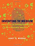 img - for Inventing the Medium: Principles of Interaction Design as a Cultural Practice book / textbook / text book