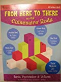From Here to There with Cuisenaire Rods: Area, Perimeter & Volume (Grades 4-6)
