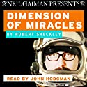 Dimension of Miracles (       UNABRIDGED) by Robert Sheckley Narrated by John Hodgman