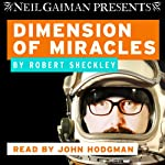 Dimension of Miracles | Robert Sheckley