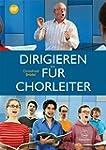 Dirigieren f�r Chorleiter. Mit DVD
