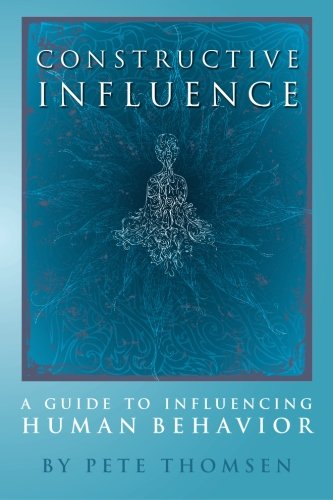 Constructive Influence: A guide to influence human behavior