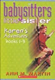 Karen's Adventures (Babysitters Little Sister, Books 1-3) (0439644828) by Ann M. Martin