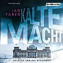 Kalte Macht Hörbuch von Jan Faber Gesprochen von: Kai Wiesinger