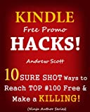 img - for Kindle Free Promo Hacks for Authors - 10 Sure Shot Ways to Reach the Top #100 Free & Make a Killing! book / textbook / text book