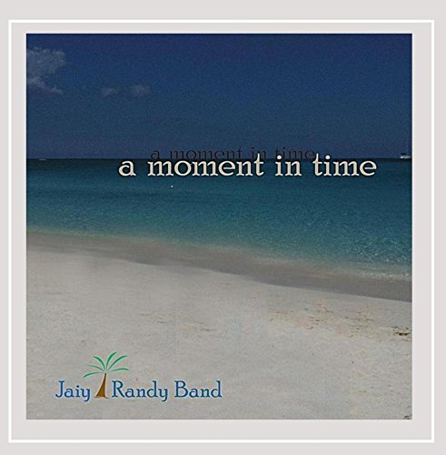 Jaiy Randy Band - A Moment in Time
