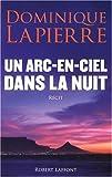 vignette de 'UN ARC-EN-CIEL DANS LA NUIT (Dominique Lapierre)'