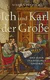 Ich und Karl der Große: Das Leben des Höflings Einhard