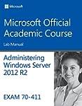 70-411 Administering Windows Server 2...
