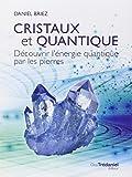 Cristaux et quantique : Découvrir l'énergie quantique par les pierres