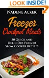 Freezer Crockpot Meals. Top 30+ Freezer Slow Cooker Meals For Every Kitchen That Everyone Will Love: (freezer crockpot cookbook, freezer slow cooker meals, ... recipes, crockpot freezer recipes Book 1)