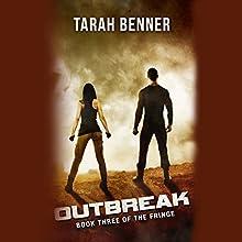 Outbreak Audiobook by Tarah Benner Narrated by Michael Goldstrom, Saskia Maarleveld