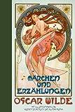 Oscar Wilde: Märchen und Erzählungen: Halbleinen: mit Illustrationen von Aubrey Beardsley und Alfons Mucha