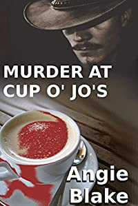 Murder At Cup O' Jo's by Angie Blake ebook deal