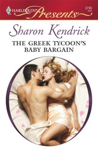 The Greek Tycoon's Baby Bargain (Harlequin Presents), SHARON KENDRICK