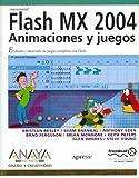 Macromedia Flash MX 2004: Animaciones y Juegos/ Games Most Wanted (Diseno Y Creatividad/ Design and Creativity) (Spanish Edition) (8441517177) by Besley, Kristian