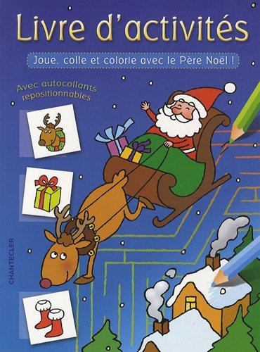 Livre d'activités Noël : Joue, colle et colorie avec le Père Noël !