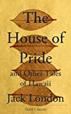 Image of The House of Pride: and Other Tales of Hawaii