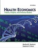 Health Economics: Theory, Insights, and Industry Studies (Upper Level Economics Titles)
