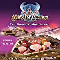 Cows in Action: The Roman Moo-stery (       UNABRIDGED) by Steve Cole Narrated by Steve Cole