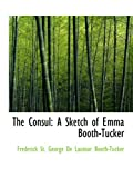 img - for The Consul: A Sketch of Emma Booth-Tucker book / textbook / text book