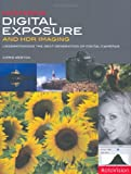 img - for Mastering Digital Exposure and HDR Imaging: Understanding the Next-Generation of Digital Cameras book / textbook / text book