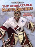 img - for The Unbeatable Martin Brodeur (Hockey Canada) book / textbook / text book