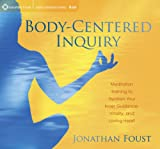 img - for Body-Centered Inquiry: Meditation Training to Awaken Your Inner Guidance, Vitality, and Loving Heart book / textbook / text book