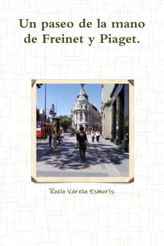 Un paseo de la mano de Freinet y Piaget.