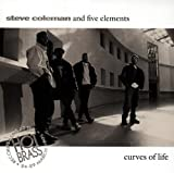 Curves of Life by Steve Coleman