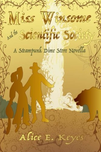 Miss Winsome and the Scientific Society: A Steampunk Dime Store Novella (A Steampunk Dime Store Series) (Volume 1) (Society Of Steam compare prices)