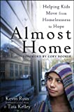 Almost Home: Helping Kids Move from Homelessness to Hope by Kevin Ryan, Tina Kelley (2012) Paperback