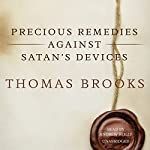 Precious Remedies Against Satan's Devices | Thomas Brooks