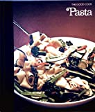 Pasta (The Good cook, techniques and recipes)