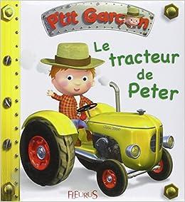 Le tracteur de Peter (French Edition): Emilie Beaumont: 9782215088745