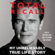 Total Recall: My Unbelievably True Life Story | [Arnold Schwarzenegger]