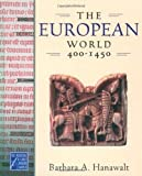 The European World, 400-1450 (Medieval & Early Modern World)