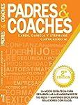 Padres y Coaches: La mejor alianza es...