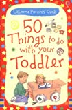 img - for 50 Things to Do with Your Toddler (Usborne Activity Cards) book / textbook / text book