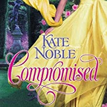 Compromised Audiobook by Kate Noble Narrated by Rosalind Ashford